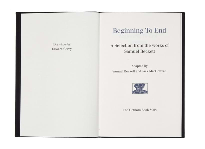 Inline Image - Samuel Beckett & Edward Gorey (illustrator), Beginning to End | first edition, no. 89 of 300 copies | signed by Beckett and Gorey | text-illustrations and gold stamped title on spine, New York, 1988 | est. £300-400, sold for £521